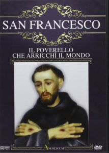 Copertina di 'San Francesco - Il poverello che arricchì il mondo'