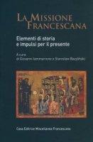 La missione francescana. Elementi di storia e impulsi per il presente