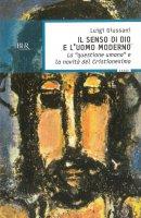 Il senso di Dio e l'uomo moderno - Giussani Luigi