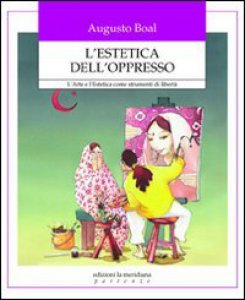 Copertina di 'L' estetica dell'oppresso. L'arte e l'estetica come strumenti di libertà'