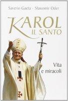 Karol il santo - Slawomir Oder, Saverio Gaeta
