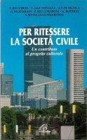 Per ritessere la società civile
