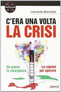 Copertina di 'C'era una volta la crisi'