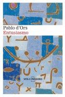 Entusiasmo - Pablo D'Ors