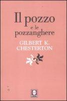 Il pozzo e le pozzanghere - Chesterton Gilbert K.
