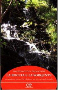 Copertina di 'Roccia e la sorgente. La Messa e la Lectio divina: un incontro fecondo (La)'