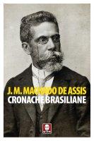 Cronache brasiliane - Joaquim M. Machado de Assis