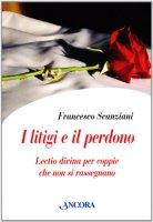 I litigi e il perdono - Scanziani Francesco