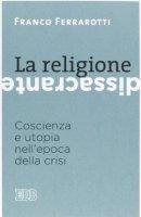 La religione dissacrante - Franco Ferrarotti