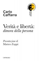 Verità e libertà: dimora della persona - Carlo Caffarra