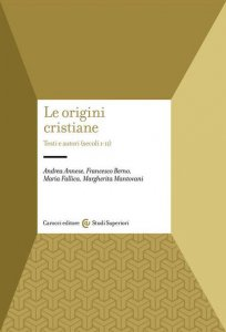Copertina di 'Le origini cristiane. Testi e autori (secoli I-II)'