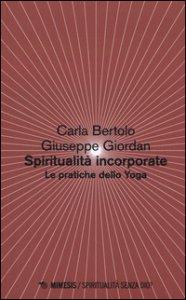 Copertina di 'Spiritualità incorporate. Le pratiche dello yoga'