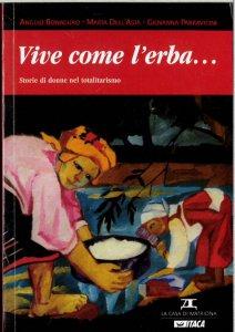 Copertina di 'Vive come l'erba... Storie di donne nel totalitarismo'