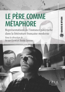 Copertina di 'Le père comme métaphore. Représentations de l'instance paternelle dans la littérature française moderne'
