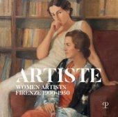Artiste. Women artists Firenze 1900-1950