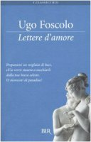 Lettere d'amore - Foscolo Ugo