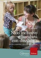 Nido inclusivo e bambini con disabilità. Favorire e supportare il gioco e la comunicazione - Bulgarelli Daniela