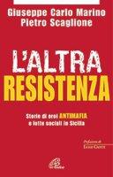 L' altra resistenza - Scaglione, Pietro, Giuseppe C. Marino