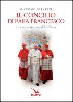 Il concilio di papa Francesco - Giacomo Galeazzi