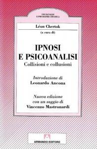 Copertina di 'Ipnosi e psicoanalisi. Collisioni e collusioni'