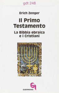Copertina di 'Il primo Testamento. La Bibbia ebraica e i cristiani (gdt 248)'
