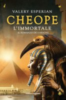 Cheope. L'immortale - Esperian Valery