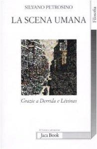 Copertina di 'La scena umana. Grazie a Derrida e Levinas'