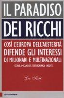 Il paradiso dei ricchi. Così l'Europa dell'austerità difende gli interessi di milionari e multinazionali. Storie, documenti, testimonianze inedite - Sisti Leo