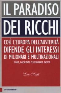 Copertina di 'Il paradiso dei ricchi. Così l'Europa dell'austerità difende gli interessi di milionari e multinazionali. Storie, documenti, testimonianze inedite'