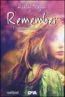 Remember. Un amore indimenticabile - Royer Ashley