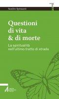 Questioni di vita & di morte - Sandro Spinsanti