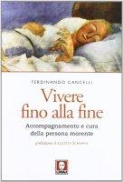 Vivere fino alla fine - Cancelli Ferdinando