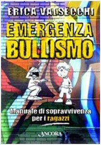 Copertina di 'Emergenza bullismo. Manuale di sopravvivenza per genitori, educatori e ragazzi'
