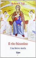 Il rito bizantino - Taft Robert F.