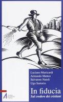 In fiducia - Luciano Manicardi, Armando Matteo, Salvatore Natoli, Ugo Sartorio