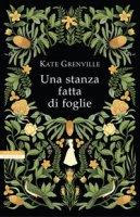 Una stanza fatta di foglie - Grenville Kate
