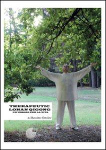 Copertina di 'Therapeutic Lohan Qigong. Un tesoro per la vita'