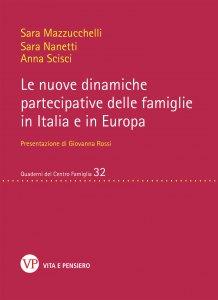 Copertina di 'Le nuove dinamiche partecipative delle famiglie in Italia e in Europa'