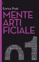 Mente artificiale - Enrico Prati
