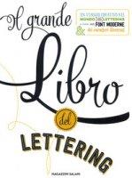 Il grande libro del lettering. Un viaggio creativo nel mondo del lettering a mano, delle font moderne & dei caratteri illustrati - Kirkendall Gabri Joy, Escalera Jaclyn