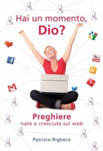 Copertina di 'Hai un momento, Dio?. Preghiere nate e cresciute sul web.'