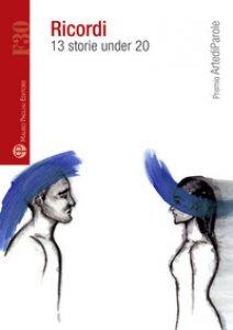 Copertina di 'Ricordi. 13 storie under 20'