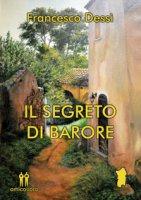 Il segreto di Barore - Dessì Francesco