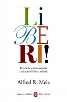 Liberi! - Alfred R. Mele