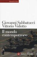 Il mondo contemporaneo - Sabbatucci Giovanni, Vidotto Vittorio