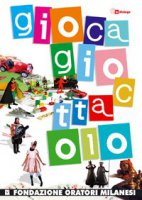 Gioca giocattolo. Con CD-ROM - Fondazione Oratori Milanesi