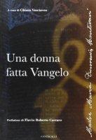 Una donna fatta vangelo - Vasciaveo Chiara