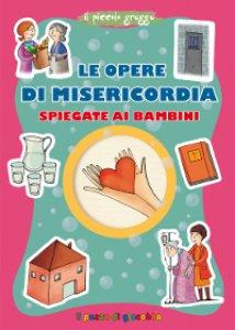 Copertina di 'Le opere di misericordia spiegate ai bambini'