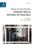 Viaggio nella pittura di Toni Bux - Troccoli Previati Chiara