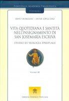 Vita quotidiana e santità nell'insegnamento di san Josemaría Escrivá - Ernst Burkhart , Javier López Díaz